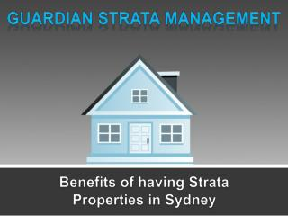 Benefits of having Strata Properties in Sydney