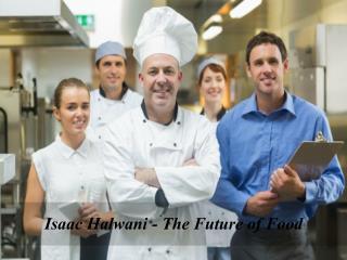 Isaac Halwani - The Future of Food