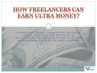 How Freelancers Can Earn Ultra Money?