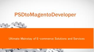 PSD to Magento Conversion Service Provider - PSDtoMagentoDeveloper