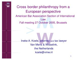 Ineke A. Koele, attorney  and  tax lawyer  Van Mens & Wisselink, the Netherlands koele@vmw.nl
