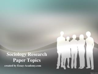 interesting sociological research topics