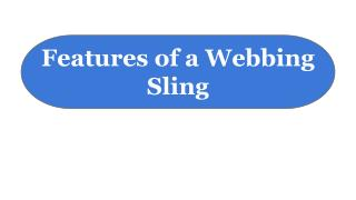 Features of a webbing sling
