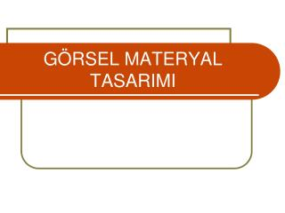 G RSEL MATERYAL TASARIMI