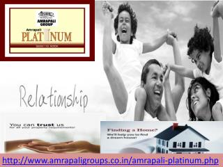 Amrapali Platinum Noida Sector – 119 @ 09650-127-127