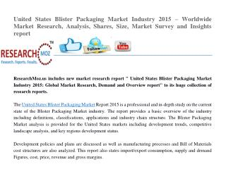 United States Blister Packaging Market Industry 2015 � Worldwide Market Research, Analysis, Shares, Size, Market Survey