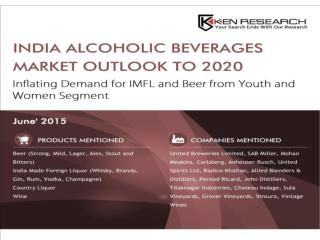 Indian Alcoholic Beverages Market Outlook to 2020 � Inflating Demand for IMFL and Beer from Youth and Women Segments