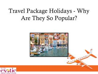 Travel Package Holidays - Why Are They So Popular?