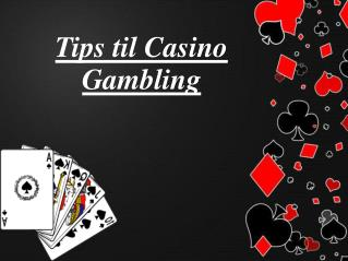 Tips til Casino Gambling