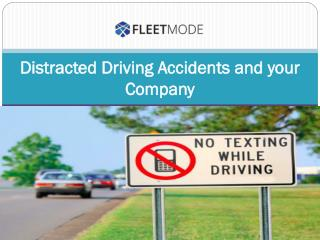 Distracted Driving Accidents and your Company