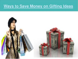 Ways to save money on gifting ideas