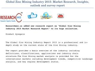 Global Zinc Mining Industry 2015 Market Research Report