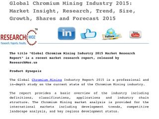 Global Chromium Mining Industry 2015: Market Insight, Research, Trend, Size, Growth, Shares and Forecast 2015