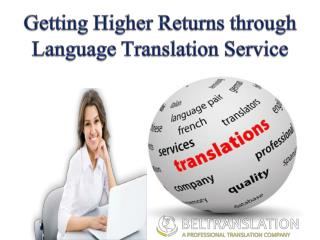 Getting Higher Returns through Language Translation Service