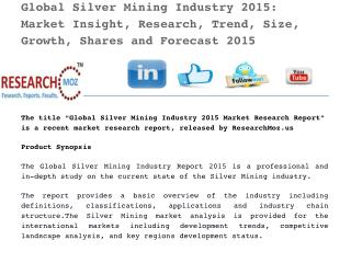 Global Silver Mining Industry 2015: Market Insight, Research, Trend, Size, Growth, Shares and Forecast 2015