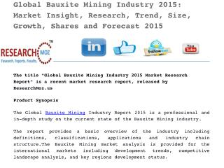 Global Bauxite Mining Industry 2015: Market Insight, Research, Trend, Size, Growth, Shares and Forecast 2015
