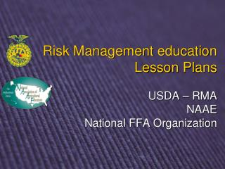 Risk Management education Lesson Plans  USDA   RMA NAAE National FFA Organization