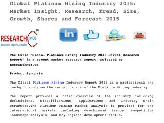 Global Platinum Mining Industry 2015: Market Insight, Research, Trend, Size, Growth, Shares and Forecast 2015