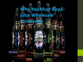 Why You Must Buy E-juice Wholesale Strictlyecig