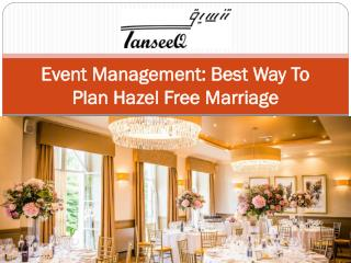 Event Management Best Way To Plan Hazel Free Marriage