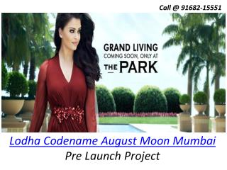 Lodha Codename August Moon � Mumbai