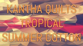 Kanthaa Quilts Tropical Summer Cotton Bedding