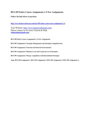 BUS 499 Entire Course Assignments 1-4 New Assignments