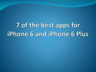 7 of the best apps for iPhone 6 and iPhone 6 Plus