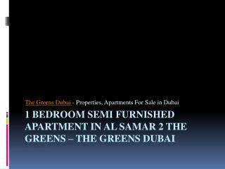 1 Bedroom Semi Furnished Apartment in Al Samar - The Greens Dubai.