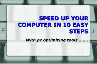 Speed up your computer in 10 easy steps