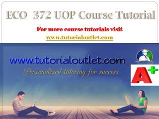 ECO 372 UOP course tutorial/tutorialoutlet