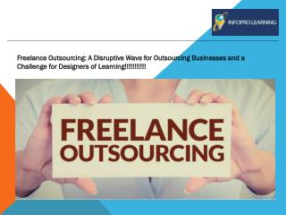 Freelance Outsourcing: A Disruptive Wave for Outsourcing Businesses and a Challenge for Designers of Learning