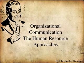 Organizational Communication The Human Resource Approaches