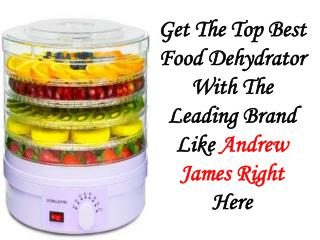 Andrew James Food Dehydrator Now Assist You In Preserving Food