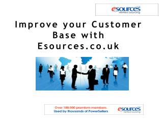 Improve your Customer Base with Esources.co.uk