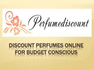 Discount Perfumes Online For Budget Conscious