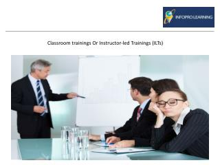 Classroom Training and Virtual Instructor-Led Training (VILT)