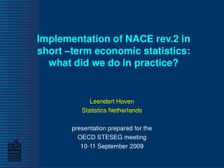 Implementation of NACE rev.2 in  short  term economic statistics:  what did we do in practice