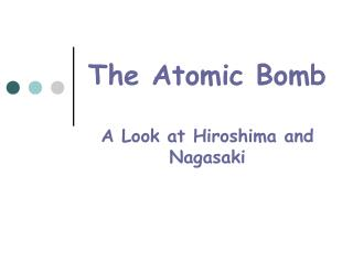 The Atomic Bomb  A Look at Hiroshima and Nagasaki