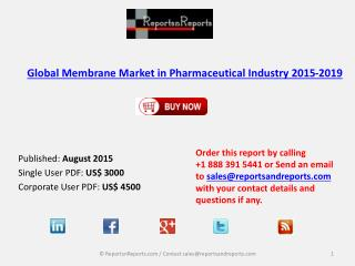 Global Membrane Market in Pharmaceutical Industry 2015-2019