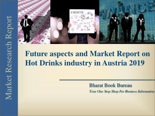 Future aspects and Market Report on Hot Drinks industry in Austria 2019