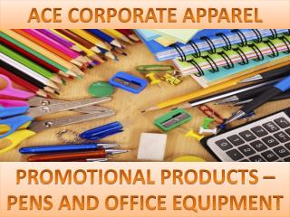 Ace Corporate Apparel - PENS AND OFFICE EQUIPMENT