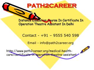 Distance Education Course In Certificate In Operation Theatre Assistant In Delhi @9555540598