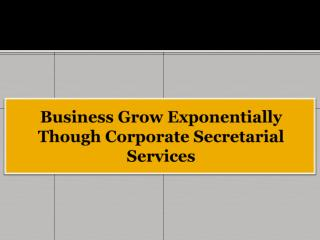 Business Grow Exponentially Though Corporate Secretarial Services