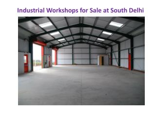 Industrial Workshops at South Delhi for sale