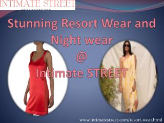 Resort and Night Wear in India @ Intimate Street in Affordable Price.