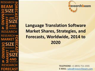 Language Translation Software Market Shares, Strategies, and Forecasts, Worldwide, 2014 to 2020