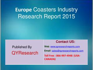 Europe Coasters Market 2015 Industry  Share, Overview, Forecast, Research, Trends, Analysis and Growth