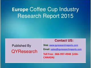 Europe Coffee Cup Market 2015 Industry  Overview, Analysis, Research, Trends, Growth, Forecast and Share