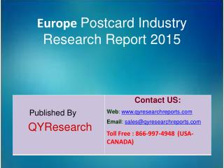 Europe Postcard Market 2015 Industry  Trends, Overview, Share, Forecast, Growth, Analysis and Research